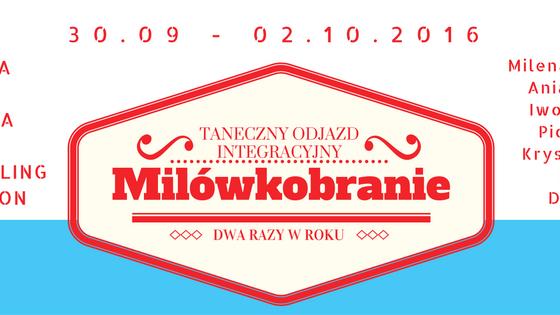 Milówkobranie – Taneczny odjazd integracyjny – 30.09-02.10.2016